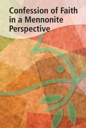 confession of faith mennonite perspective